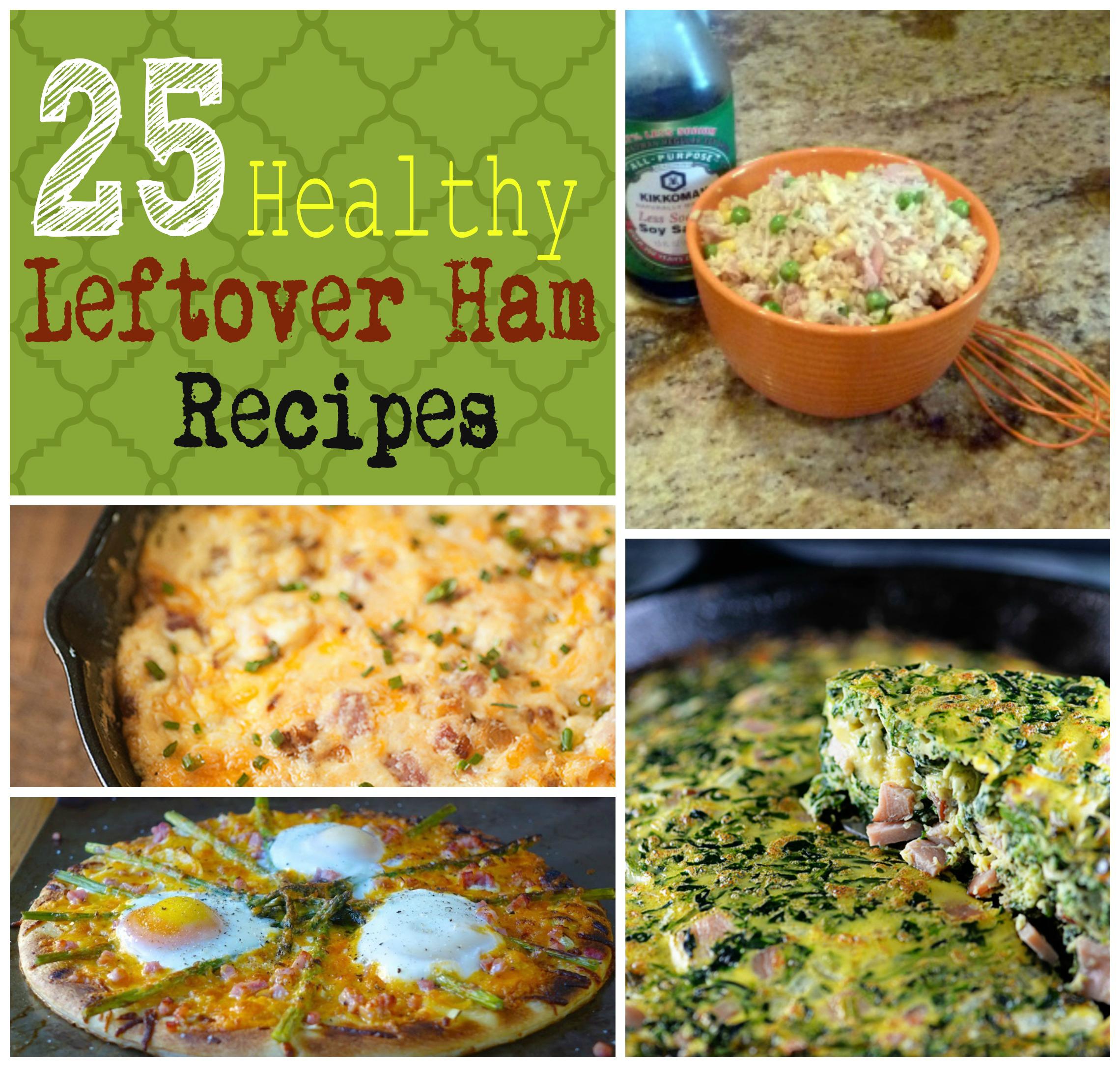 Leftover Ham: 25 Healthy Leftover Ham Recipes